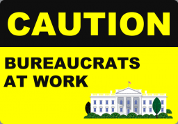 Caution Bureaucrats at Work