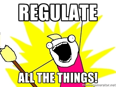Regulate All The Things