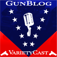 Gunblog Variety Podcast: Oversight On My Part